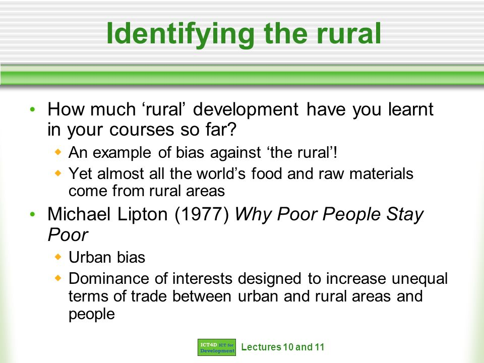 Lectures 10 and 11 Identifying the rural How much rural development have you learnt in your courses so far.