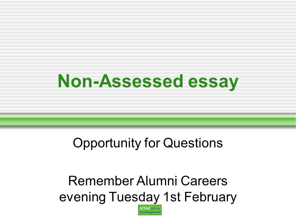 Non-Assessed essay Opportunity for Questions Remember Alumni Careers evening Tuesday 1st February