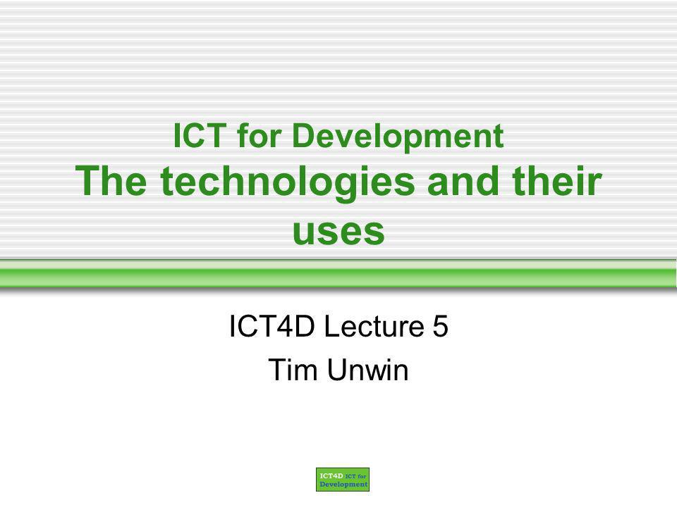 Lecture 5 Outline Catching up.Introductory What do we understand by ICTs.