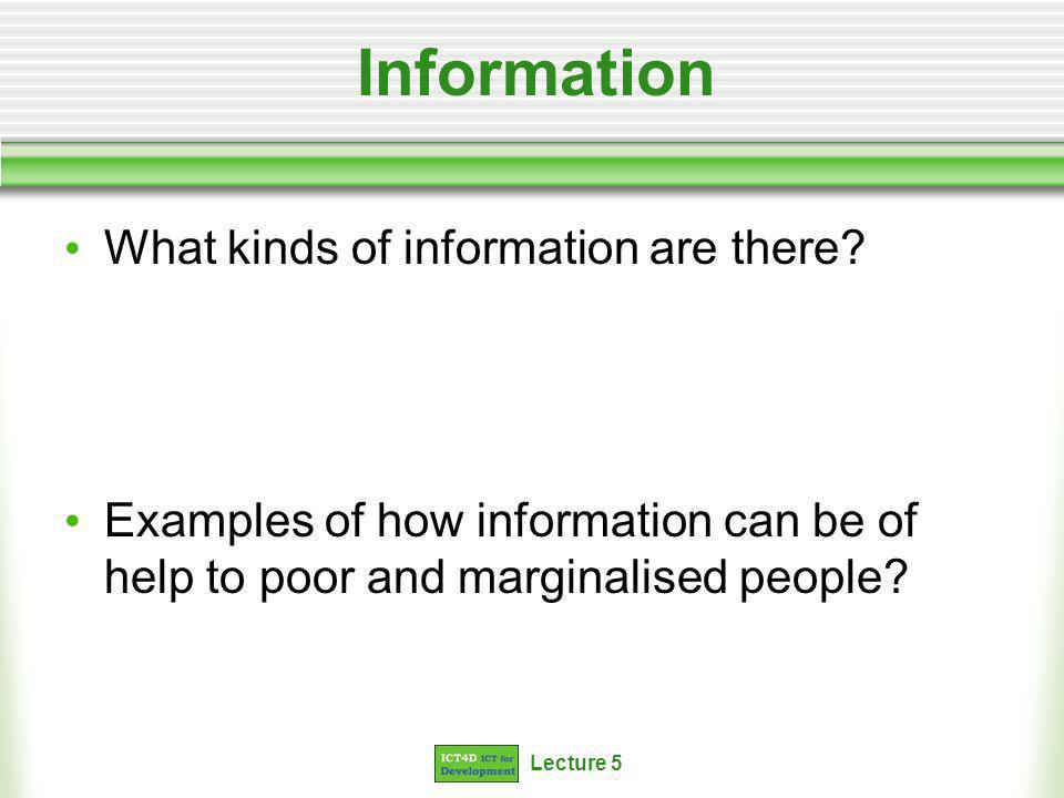 Lecture 5 Information What kinds of information are there.