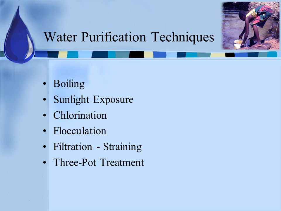 Water Purification Techniques Boiling Sunlight Exposure Chlorination Flocculation Filtration - Straining Three-Pot Treatment