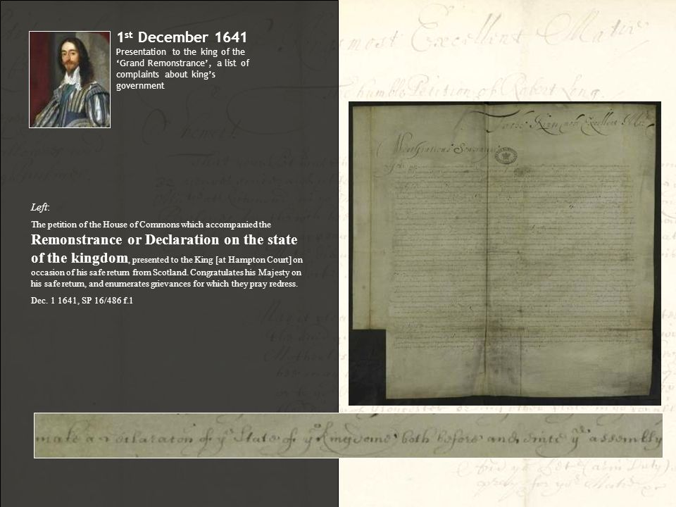 Left: The petition of the House of Commons which accompanied the Remonstrance or Declaration on the state of the kingdom, presented to the King [at Hampton Court] on occasion of his safe return from Scotland.