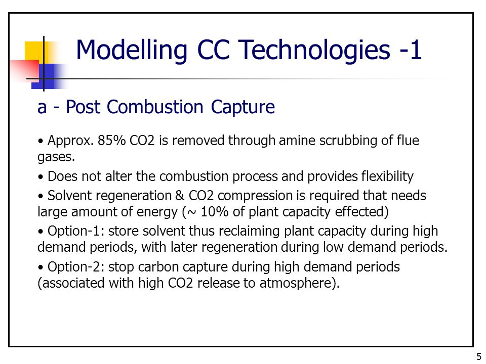 5 Modelling CC Technologies -1 a - Post Combustion Capture Approx.