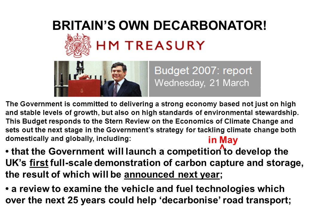 BRITAINS OWN DECARBONATOR! The Government is committed to delivering a strong economy based not just on high and stable levels of growth, but also on