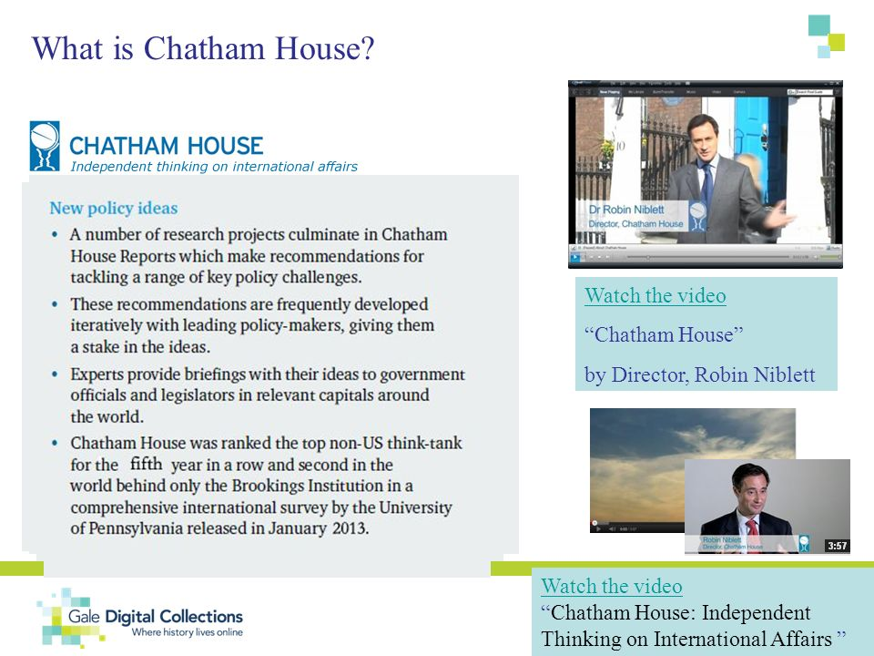 Watch the video Chatham House by Director, Robin Niblett Watch the video Chatham House: Independent Thinking on International Affairs What is Chatham
