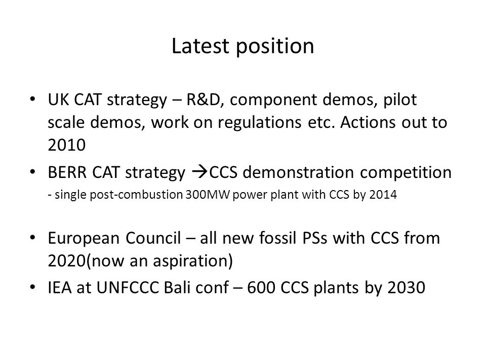 Latest position UK CAT strategy – R&D, component demos, pilot scale demos, work on regulations etc.