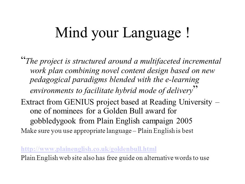Mind your Language ! The project is structured around a multifaceted incremental work plan combining novel content design based on new pedagogical par