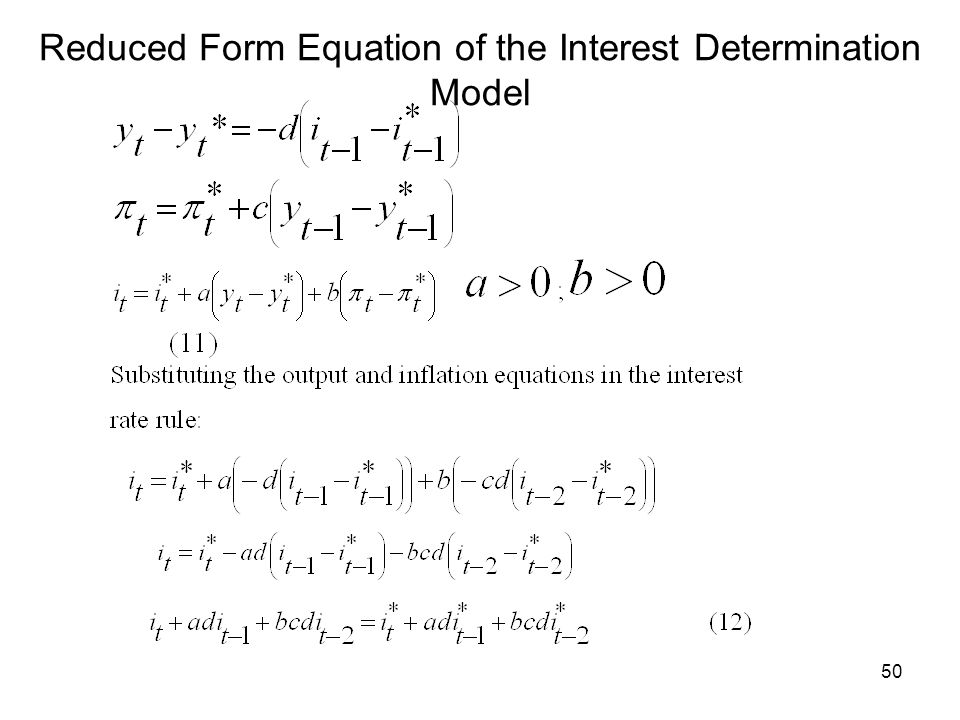 50 Reduced Form Equation of the Interest Determination Model
