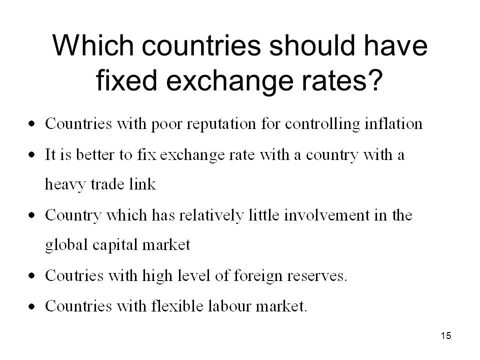 15 Which countries should have fixed exchange rates?