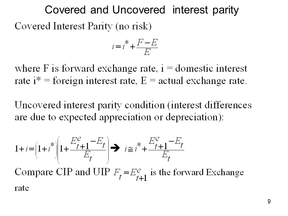 9 Covered and Uncovered interest parity