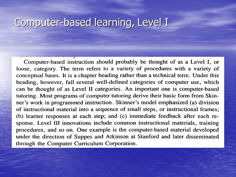 Computer-based learning, Level I