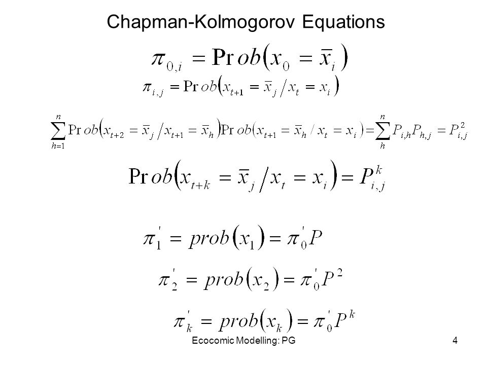Ecocomic Modelling: PG4 Chapman-Kolmogorov Equations
