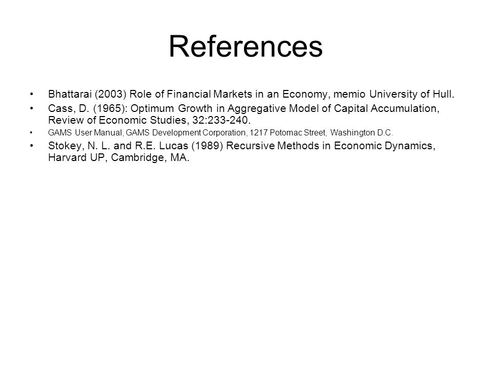 References Bhattarai (2003) Role of Financial Markets in an Economy, memio University of Hull.