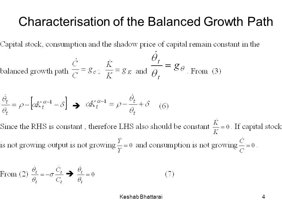 Keshab Bhattarai4 Characterisation of the Balanced Growth Path