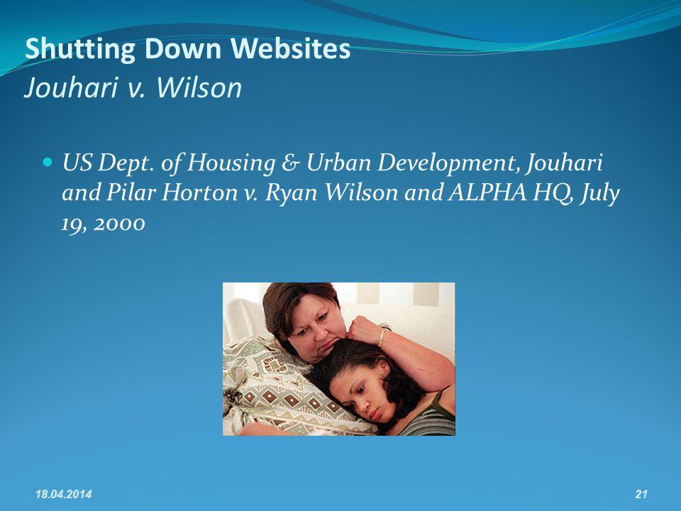 Shutting Down Websites Jouhari v. Wilson US Dept. of Housing & Urban Development, Jouhari and Pilar Horton v. Ryan Wilson and ALPHA HQ, July 19, 2000