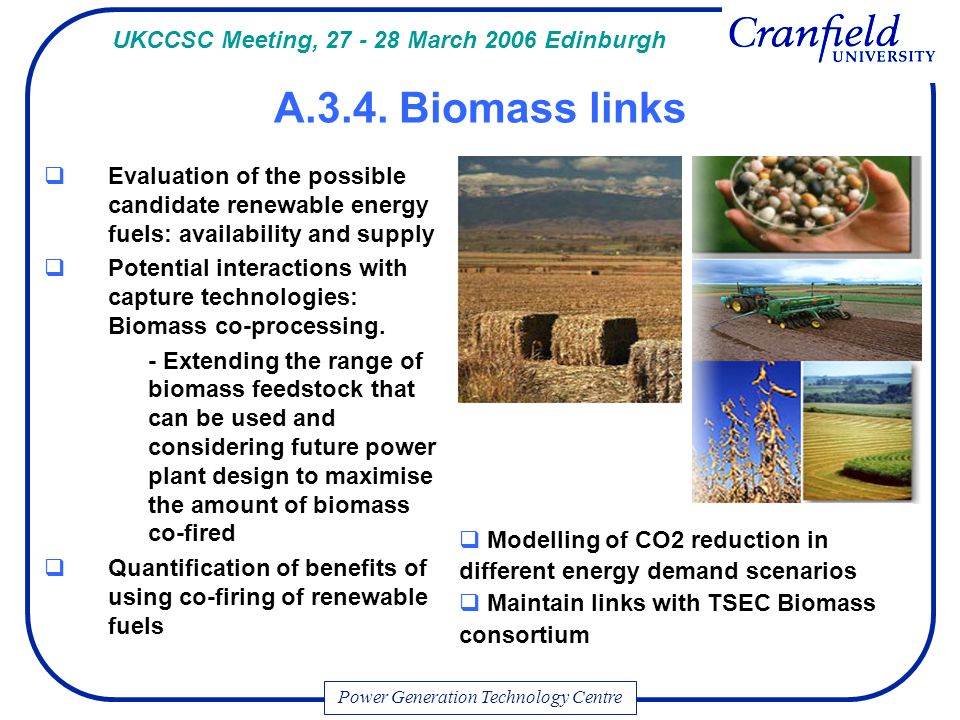 Evaluation of the possible candidate renewable energy fuels: availability and supply Potential interactions with capture technologies: Biomass co-processing.