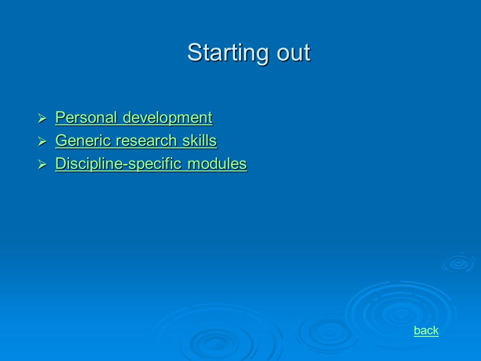 Starting out Personal development Personal development Personal development Personal development Generic research skills Generic research skills Generic research skills Generic research skills Discipline-specific modules Discipline-specific modules Discipline-specific modules Discipline-specific modules back