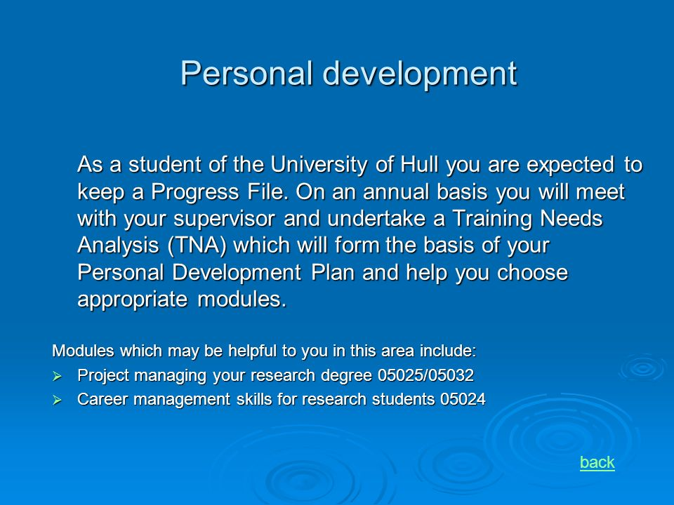 Personal development As a student of the University of Hull you are expected to keep a Progress File.