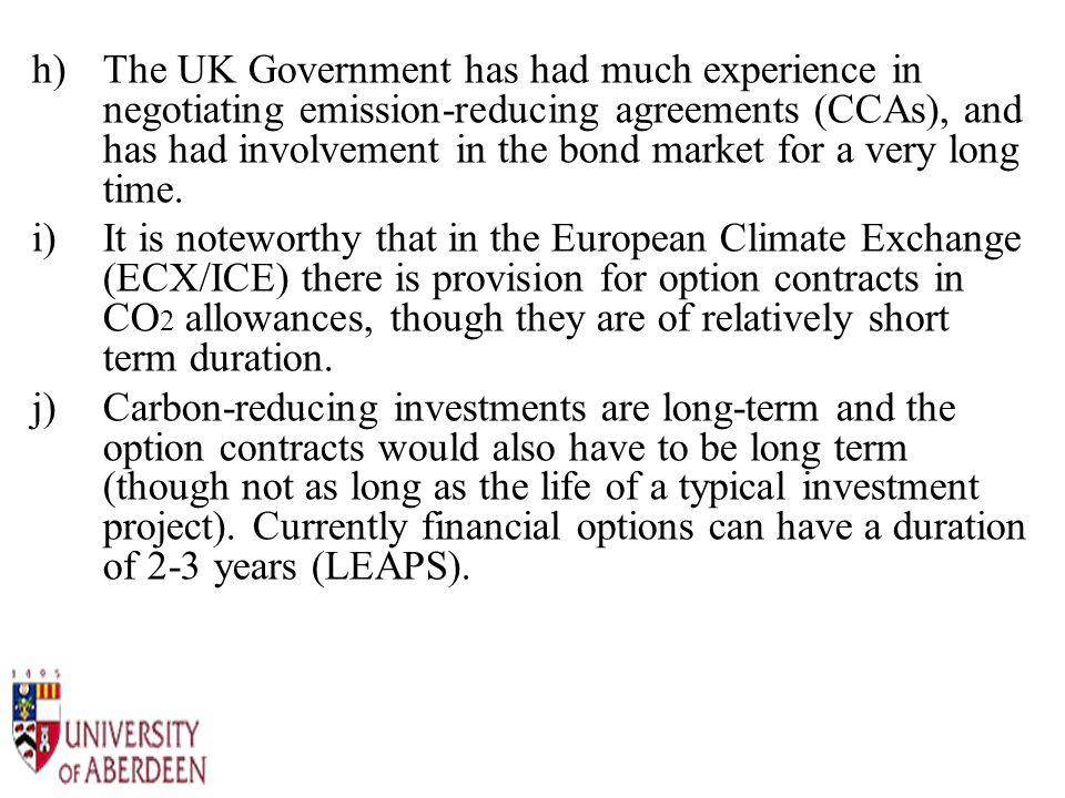 h)The UK Government has had much experience in negotiating emission-reducing agreements (CCAs), and has had involvement in the bond market for a very long time.