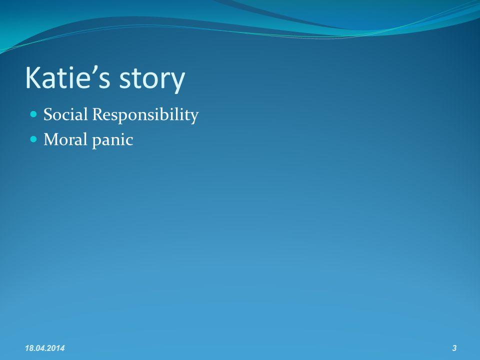 Katies story Social Responsibility Moral panic 18.04.20143