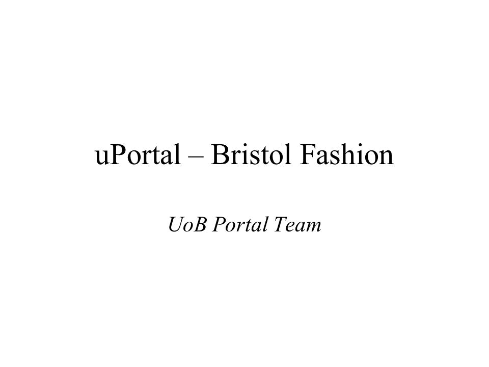 uPortal – Bristol Fashion UoB Portal Team