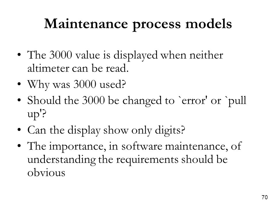 70 Maintenance process models The 3000 value is displayed when neither altimeter can be read.