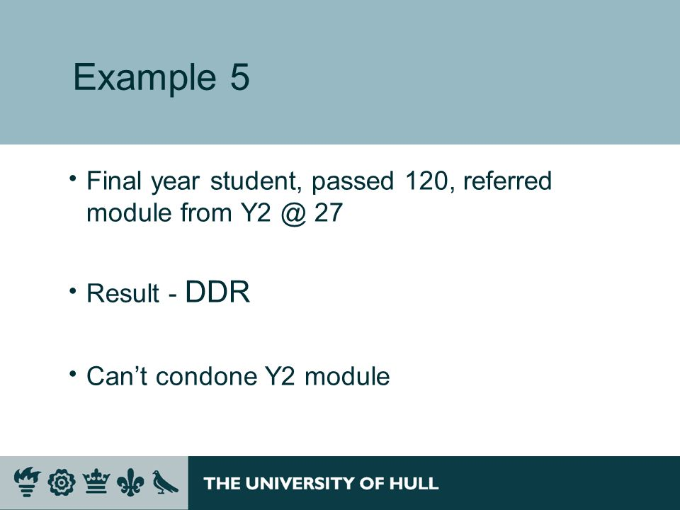 Example 5 Final year student, passed 120, referred module from 27 Result - DDR Cant condone Y2 module