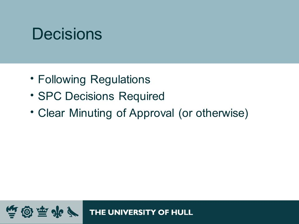 Decisions Following Regulations SPC Decisions Required Clear Minuting of Approval (or otherwise)