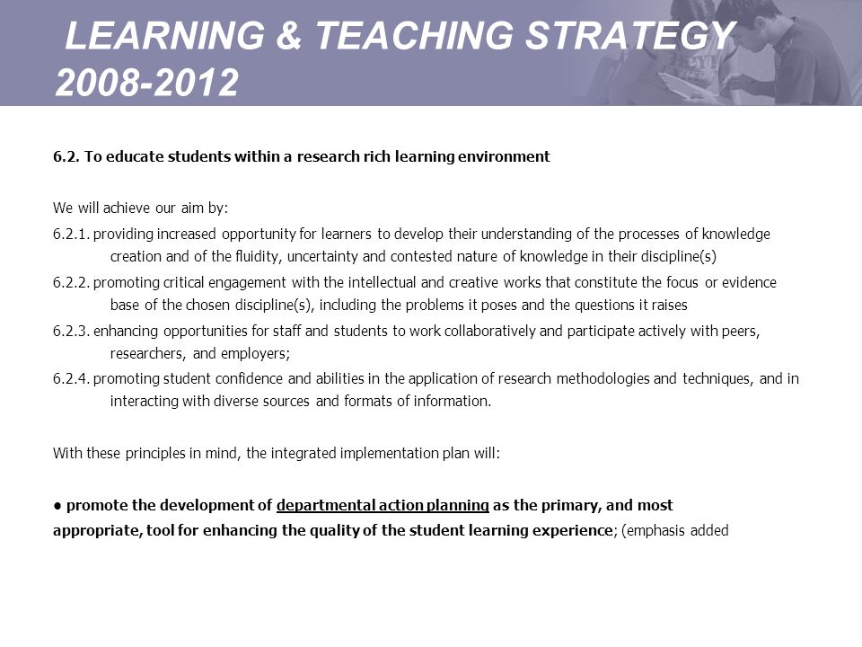 LEARNING & TEACHING STRATEGY 2008-2012 6.2.