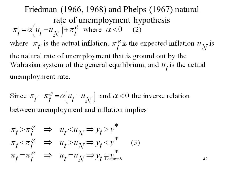 Lecture 842 Friedman (1966, 1968) and Phelps (1967) natural rate of unemployment hypothesis