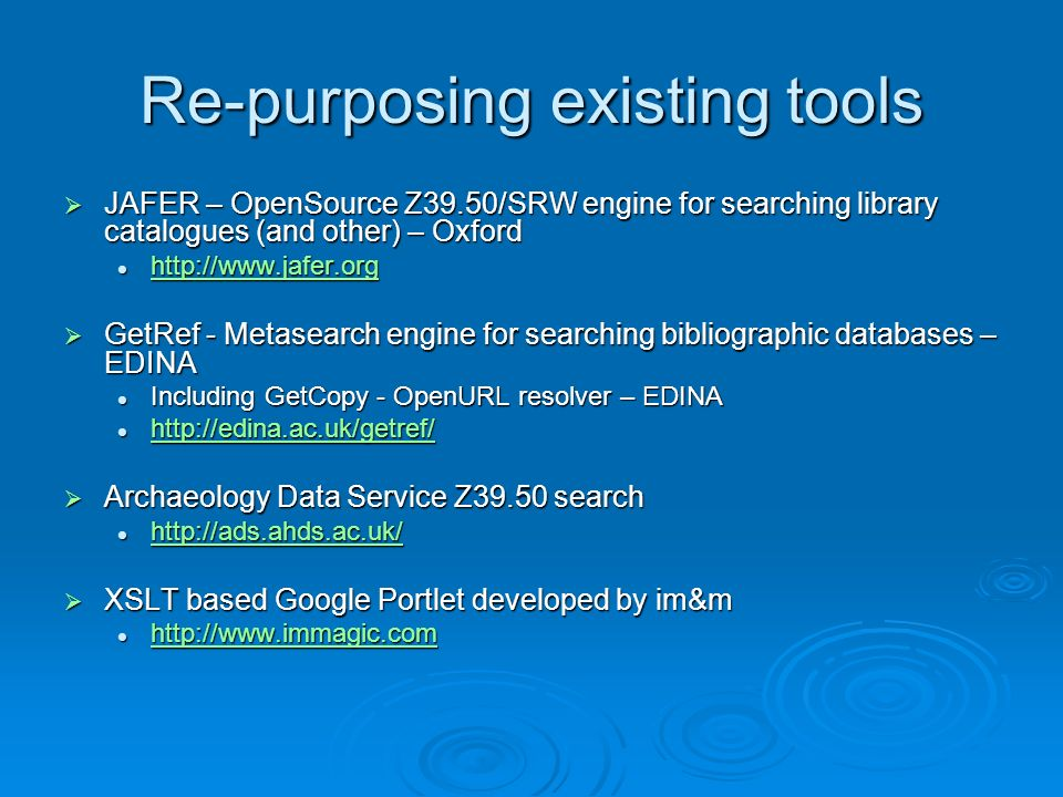 Re-purposing existing tools JAFER – OpenSource Z39.50/SRW engine for searching library catalogues (and other) – Oxford JAFER – OpenSource Z39.50/SRW e