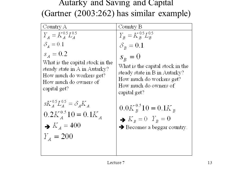 Lecture 713 Autarky and Saving and Capital (Gartner (2003:262) has similar example)