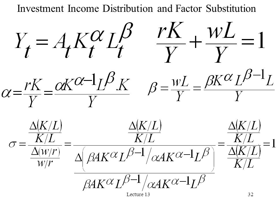 Lecture 1332 Investment Income Distribution and Factor Substitution
