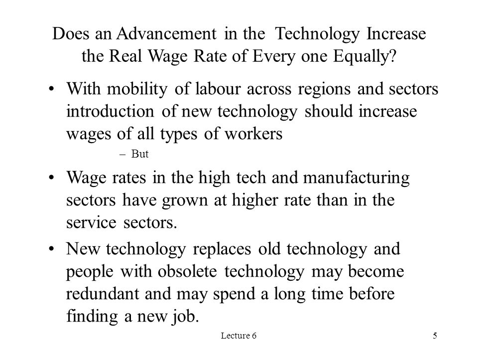 Lecture 65 Does an Advancement in the Technology Increase the Real Wage Rate of Every one Equally? With mobility of labour across regions and sectors
