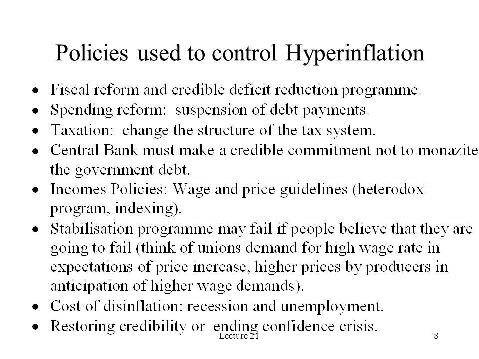 Lecture 218 Policies used to control Hyperinflation