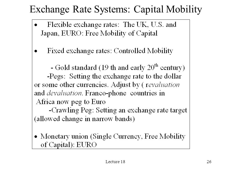Lecture 1826 Exchange Rate Systems: Capital Mobility