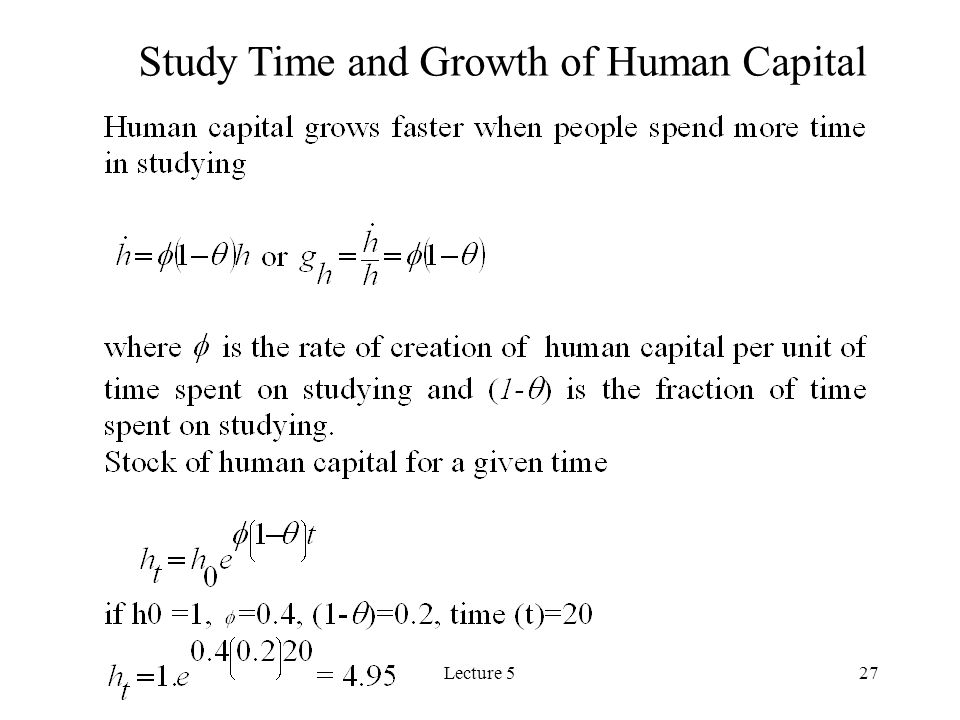 Lecture 527 Study Time and Growth of Human Capital