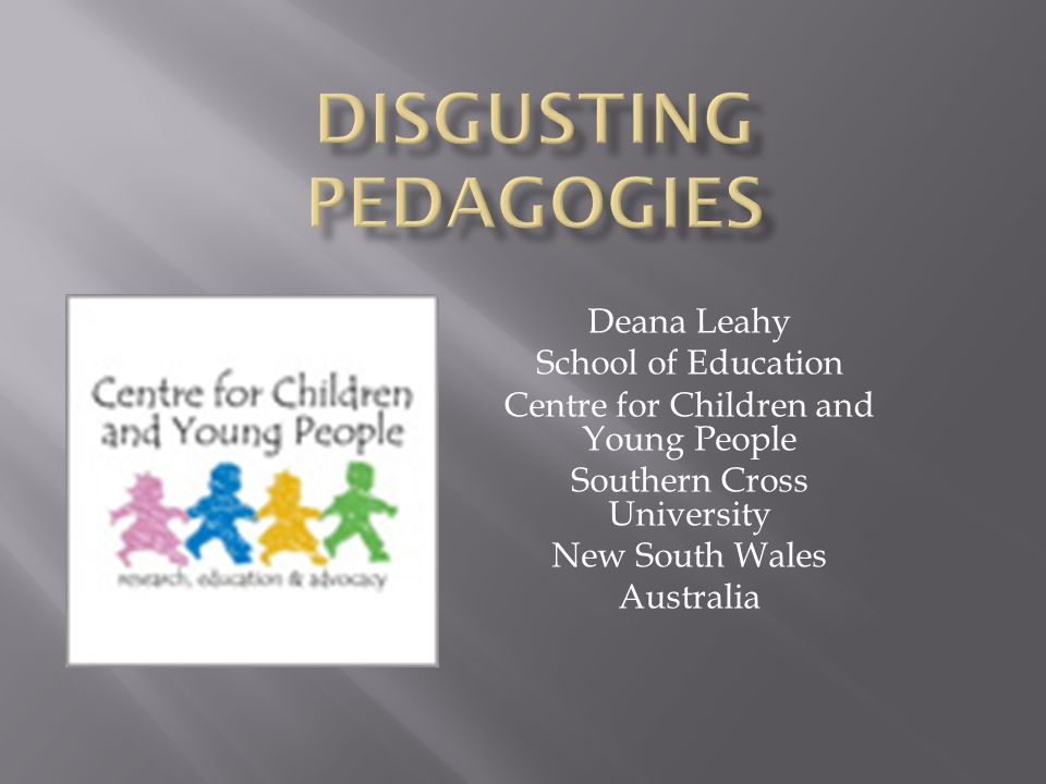 Deana Leahy School of Education Centre for Children and Young People Southern Cross University New South Wales Australia