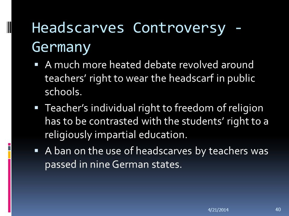 Headscarves Controversy In Belgium, by contrast, no ban on headscarves has been put in place. Conflicts arising in schools on this issue, quite the op