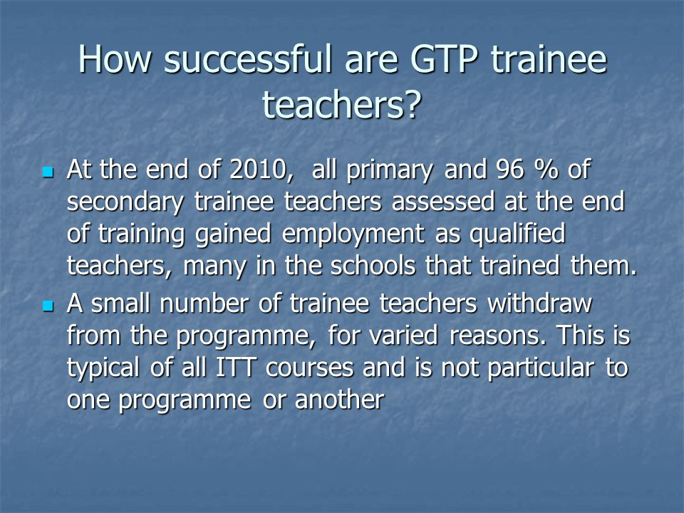 How successful are GTP trainee teachers.