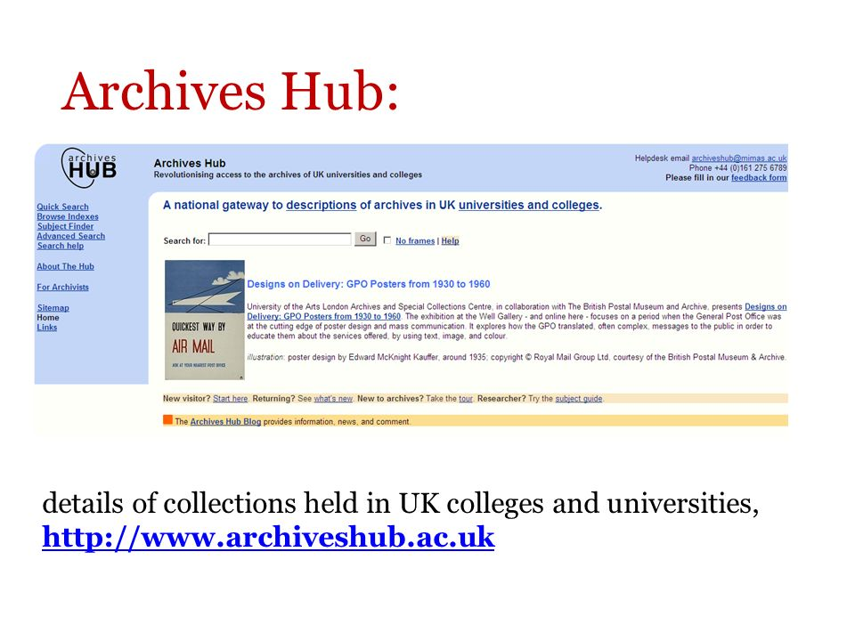 Archives Hub: details of collections held in UK colleges and universities, http://www.archiveshub.ac.uk