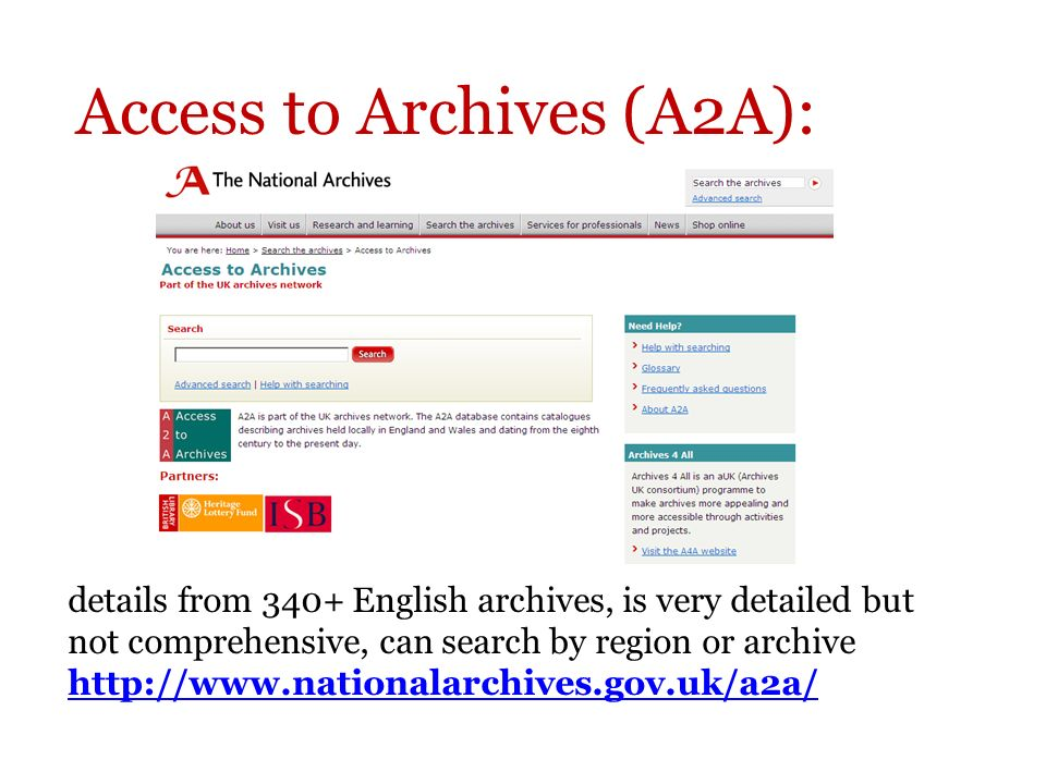 Access to Archives (A2A): details from 340+ English archives, is very detailed but not comprehensive, can search by region or archive http://www.nationalarchives.gov.uk/a2a/