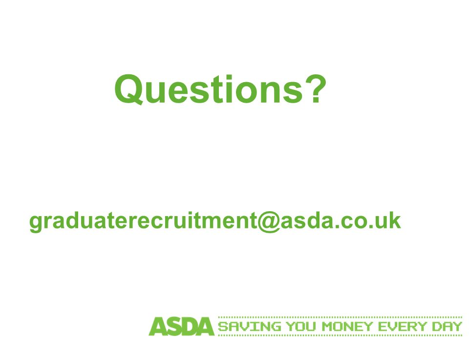 Questions graduaterecruitment@asda.co.uk