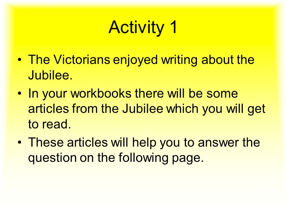 Activity 1 The Victorians enjoyed writing about the Jubilee.