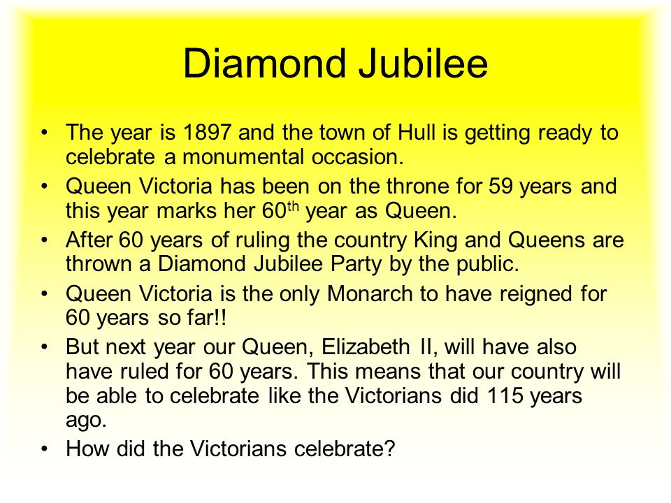Diamond Jubilee The year is 1897 and the town of Hull is getting ready to celebrate a monumental occasion.