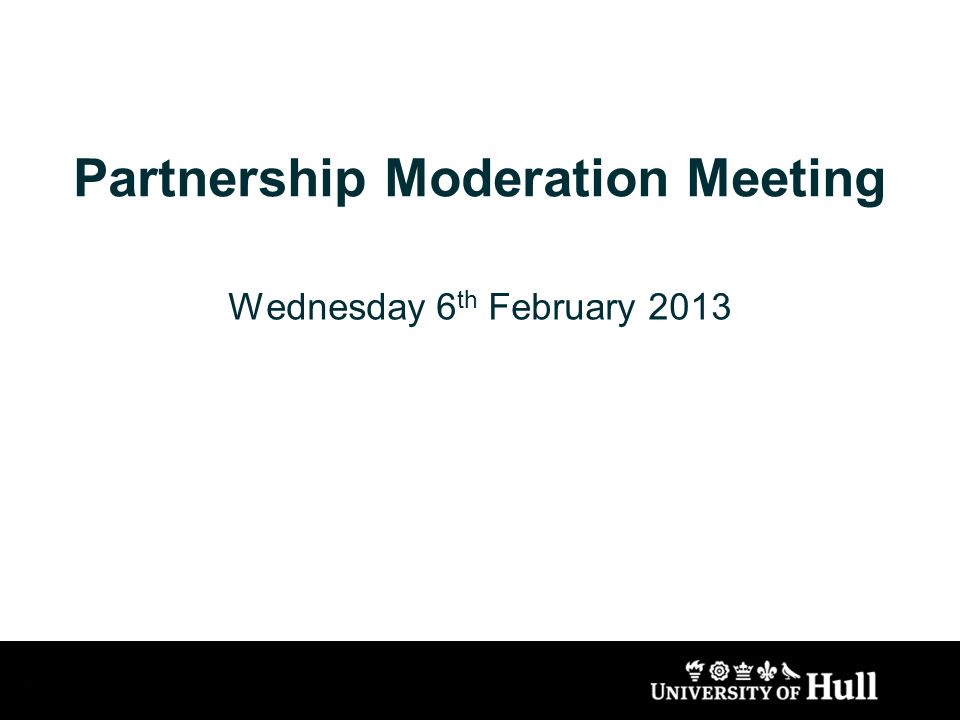 Partnership Moderation Meeting Wednesday 6 th February 2013