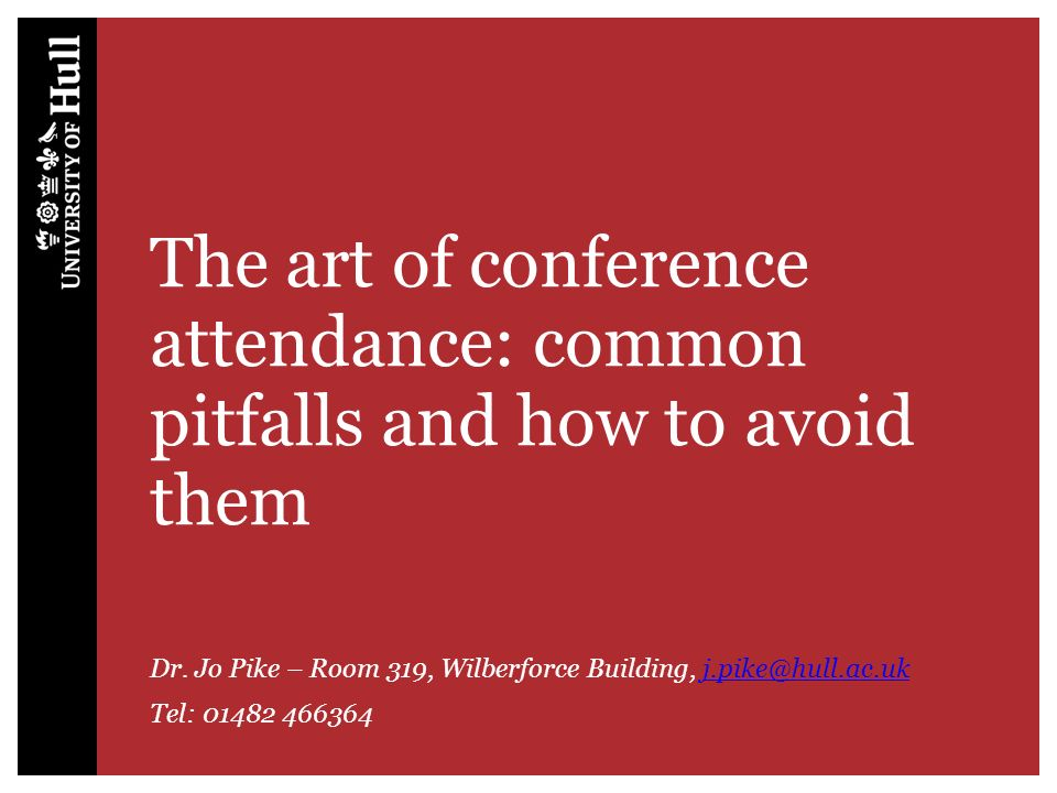 The art of conference attendance: common pitfalls and how to avoid them Dr.