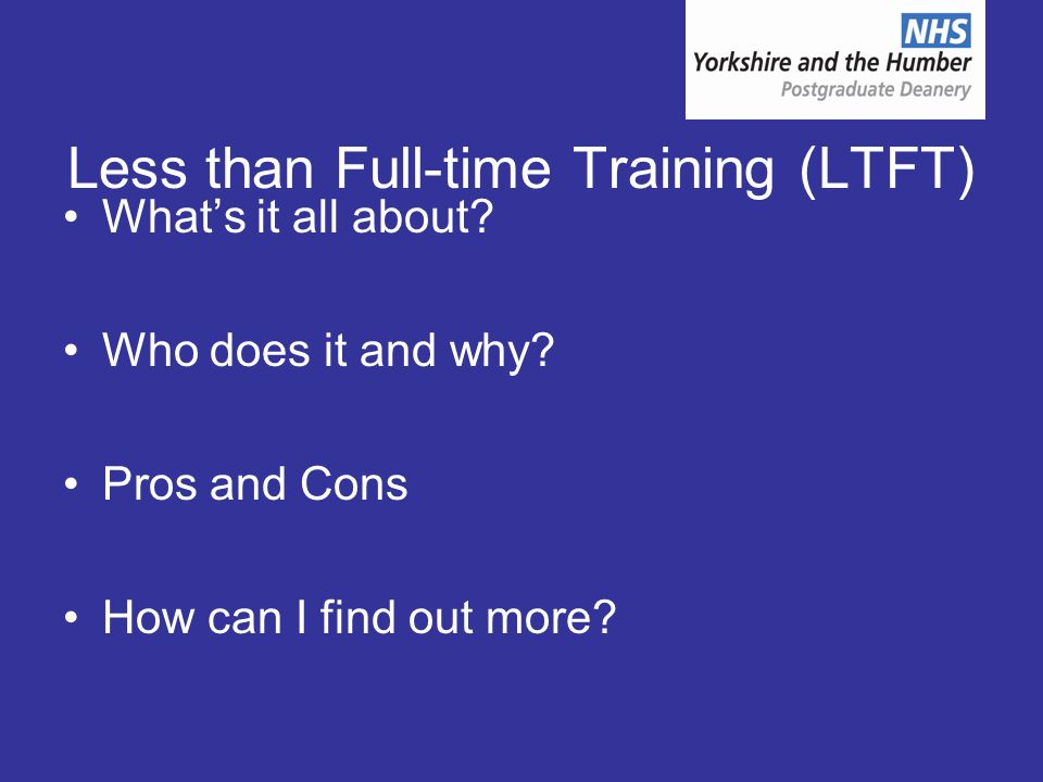 Less than Full-time Training (LTFT) Whats it all about.