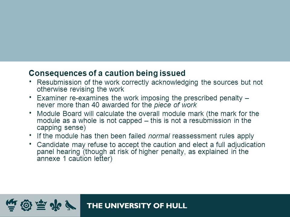 Consequences of a caution being issued Resubmission of the work correctly acknowledging the sources but not otherwise revising the work Examiner re-ex