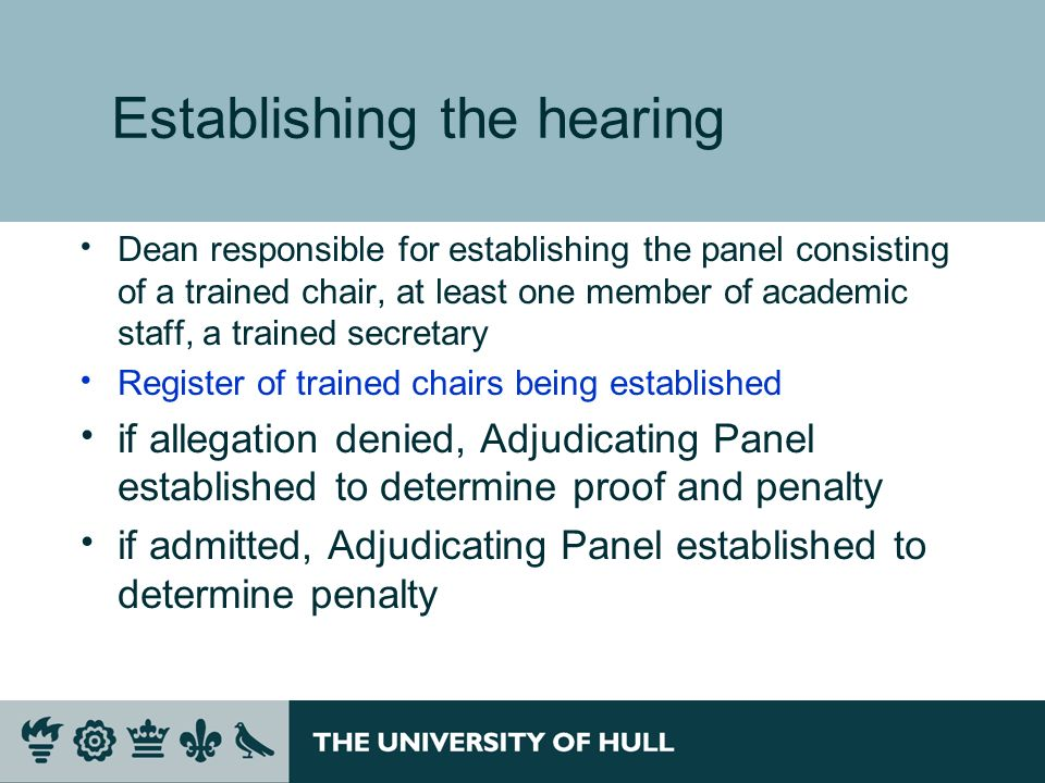 Establishing the hearing Dean responsible for establishing the panel consisting of a trained chair, at least one member of academic staff, a trained s